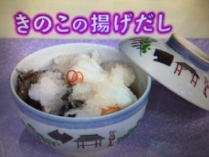 【NHKきょうの料理】きのこの揚げだし&きのこづくしの山かけ レシピ