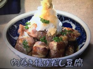 【NHKきょうの料理】肉巻き揚げだし豆腐・焼き鳥風照り焼きチキン・しょうゆ焼きそば レシピ